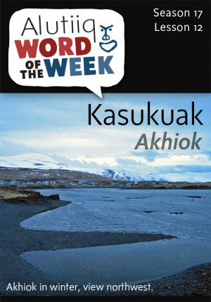 Alutiiq Word of the Week September 14th, 2014