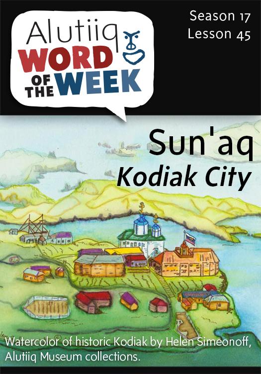 Kodiak-Alutiiq Word of the Week-May 3