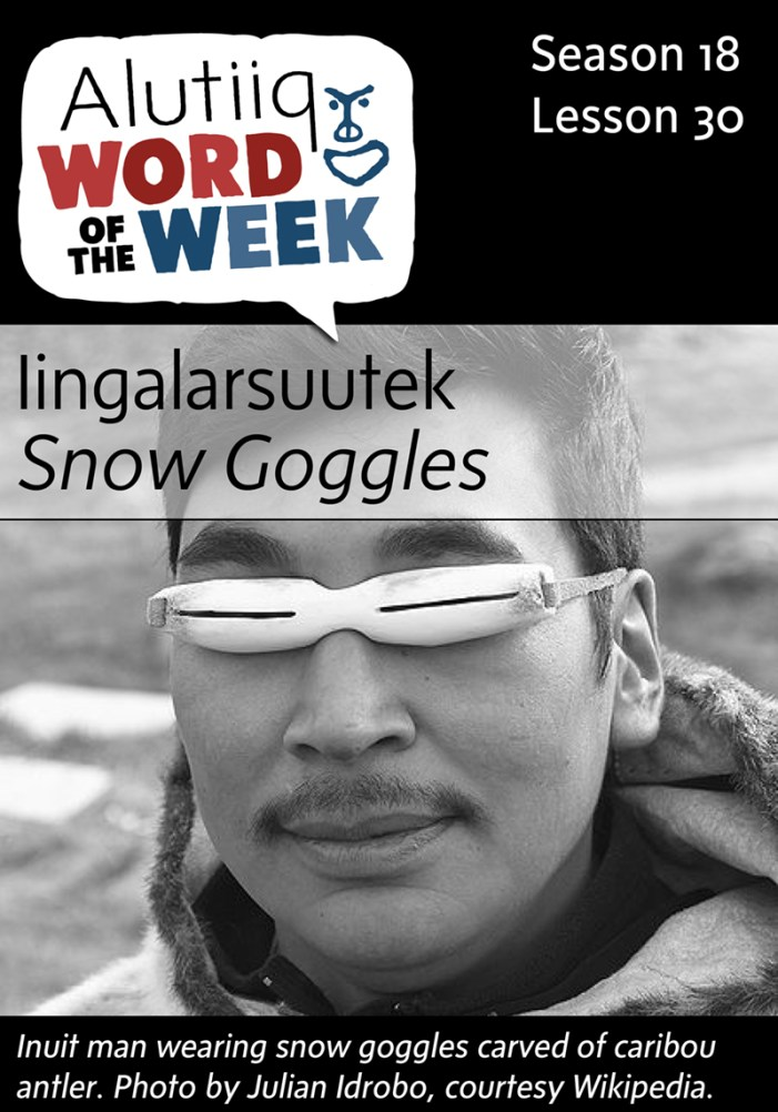 Snow Goggles-Alutiiq Word of the Week-January 17th