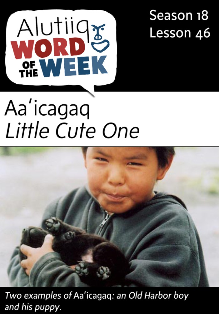Little Cute One-Alutiiq Word of the Week-May 7th
