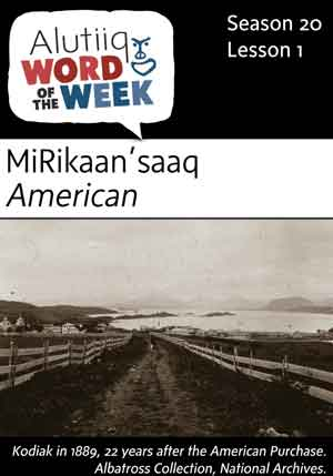 American-Alutiiq Word of the Week-July 2nd