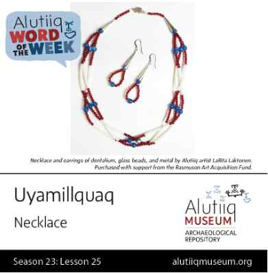 Necklace-Alutiiq Word of the Week-December 13th