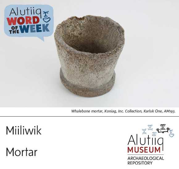 Mortar-Alutiiq Word of the Week-October 25th
