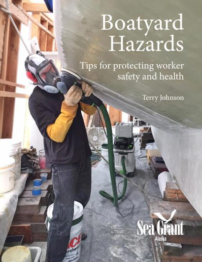 Cover of book 'Boatyard Hazards, Tips for protecting worker safety and health' by Terry Johnson