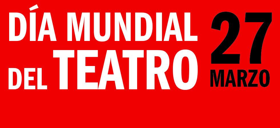 Feliz Día Mundial del Teatro 2016