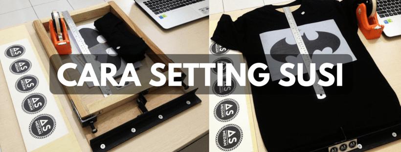 Cara Setting Film Sablon di Meja Sablon SUSI
