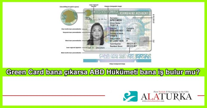 Green Card Bana Cikarsa ABD Hukumeti Bana Is Bulur mu