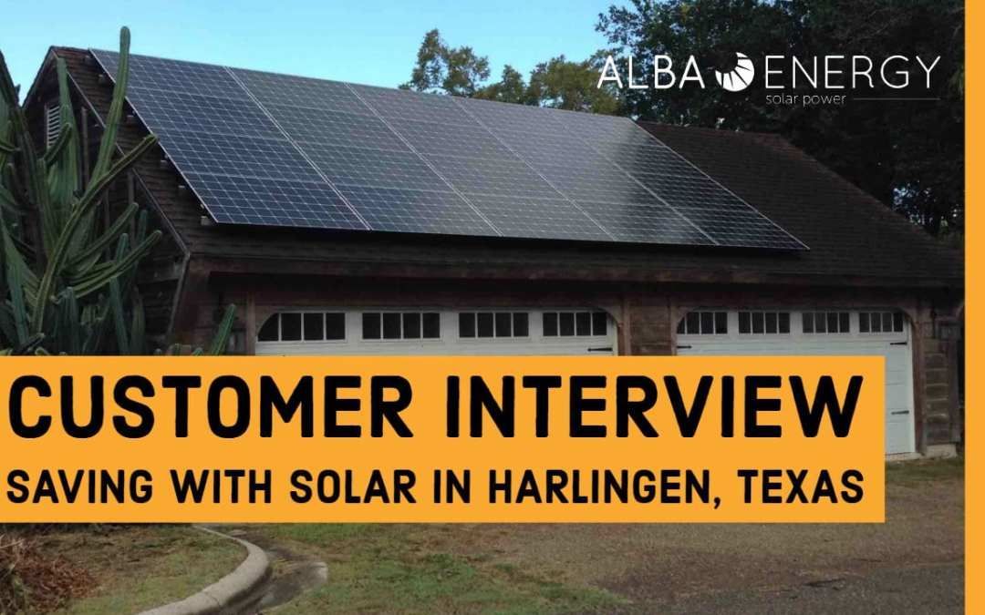 Customer Interview: Going Solar In Harlingen TX