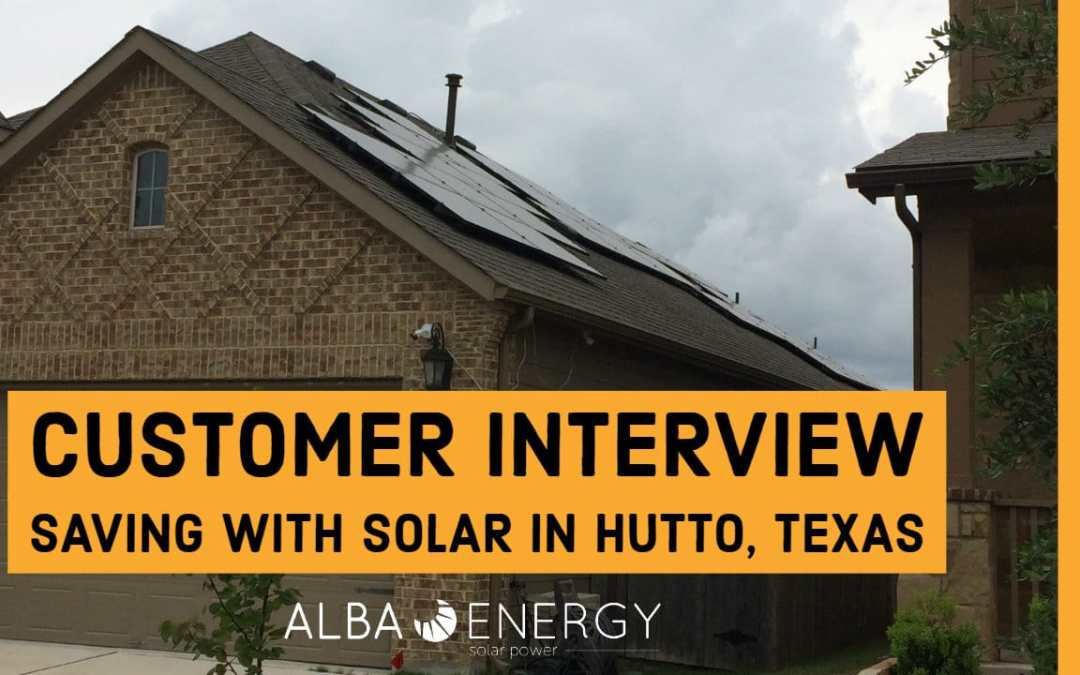 Customer Interview: Going Solar In Hutto TX