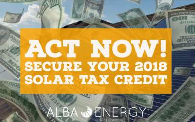 Act Now To Secure 2018 Solar Tax Credit
