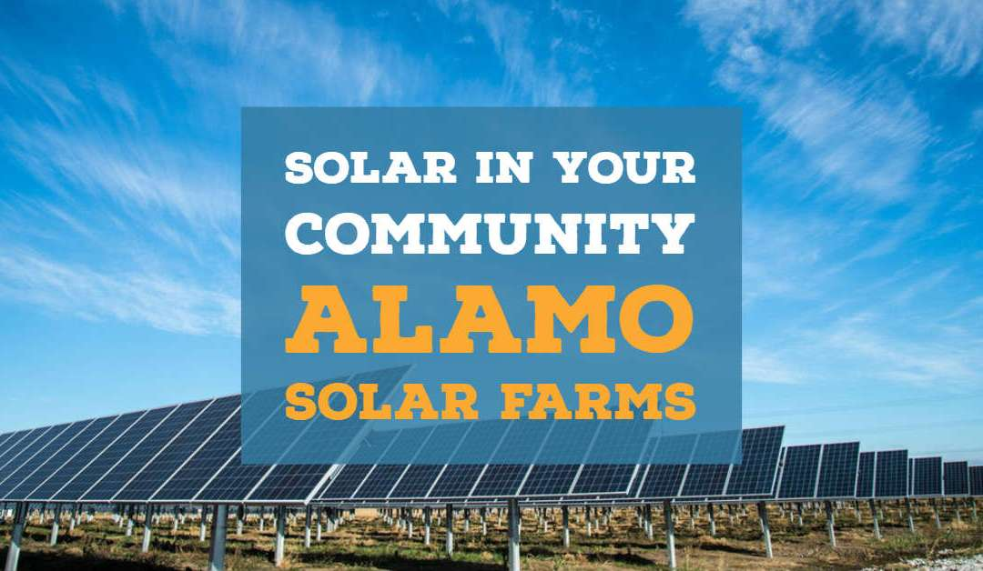 Solar In Your Community – Alamo Solar Farms