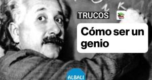 Cómo ser un genio