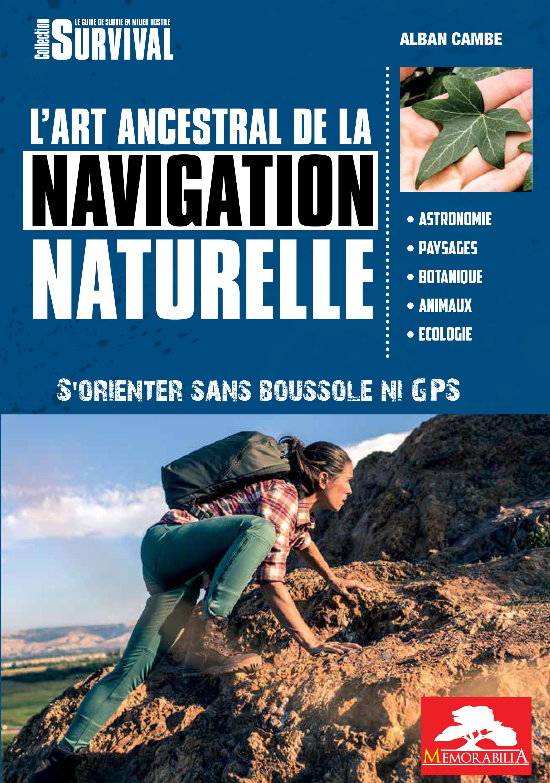 PUBLICATION : «L'art ancestral de la navigation naturelle : s'orienter sans boussole ni GPS»