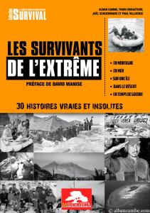 Les survivants de l'extrême : 30 histoires insolites