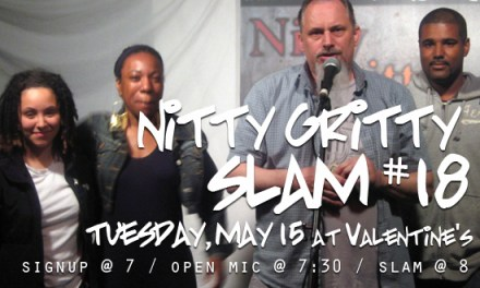 Nitty Gritty Slam #18 Next Tuesday at Valentine's