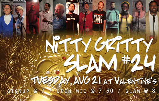Nitty Gritty Slam #24: Night of Champions at Valentine's on Tuesday, August 21