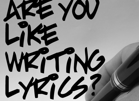 Are You Like Writing Lyrics?