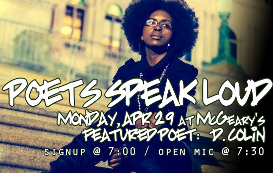 Poets Speak Loud with Featured Poet D. Colin on Monday, April 29