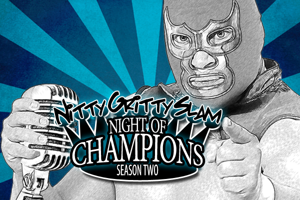Nitty Gritty Slam #52 – The Season Two Night of Champions