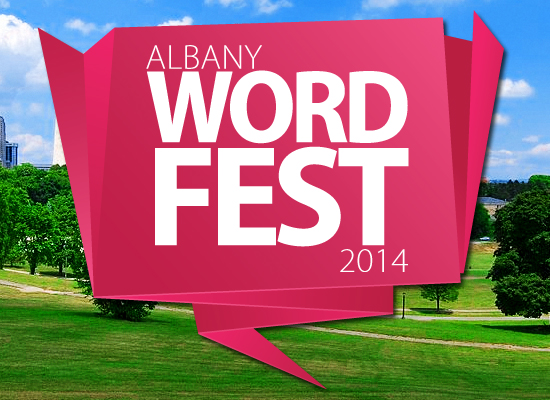 2014 Albany Word Fest – Celebrating the Poetry and Spoken Word of Upstate New York