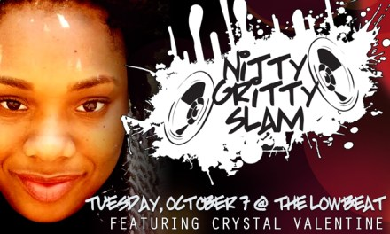 Nitty Gritty Slam #79 Featuring Crystal Valentine