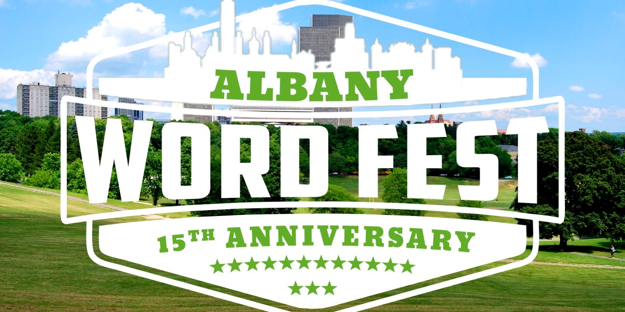 2016 Albany Word Fest – The 15th Annual Celebration of the Poetry and Spoken Word of Upstate New York
