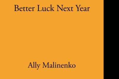 """Review: """"Better Luck Next Year"""" by Ally Malinenko"""