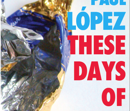 "Review: ""These Days of Candy"" by Manuel Paul López"