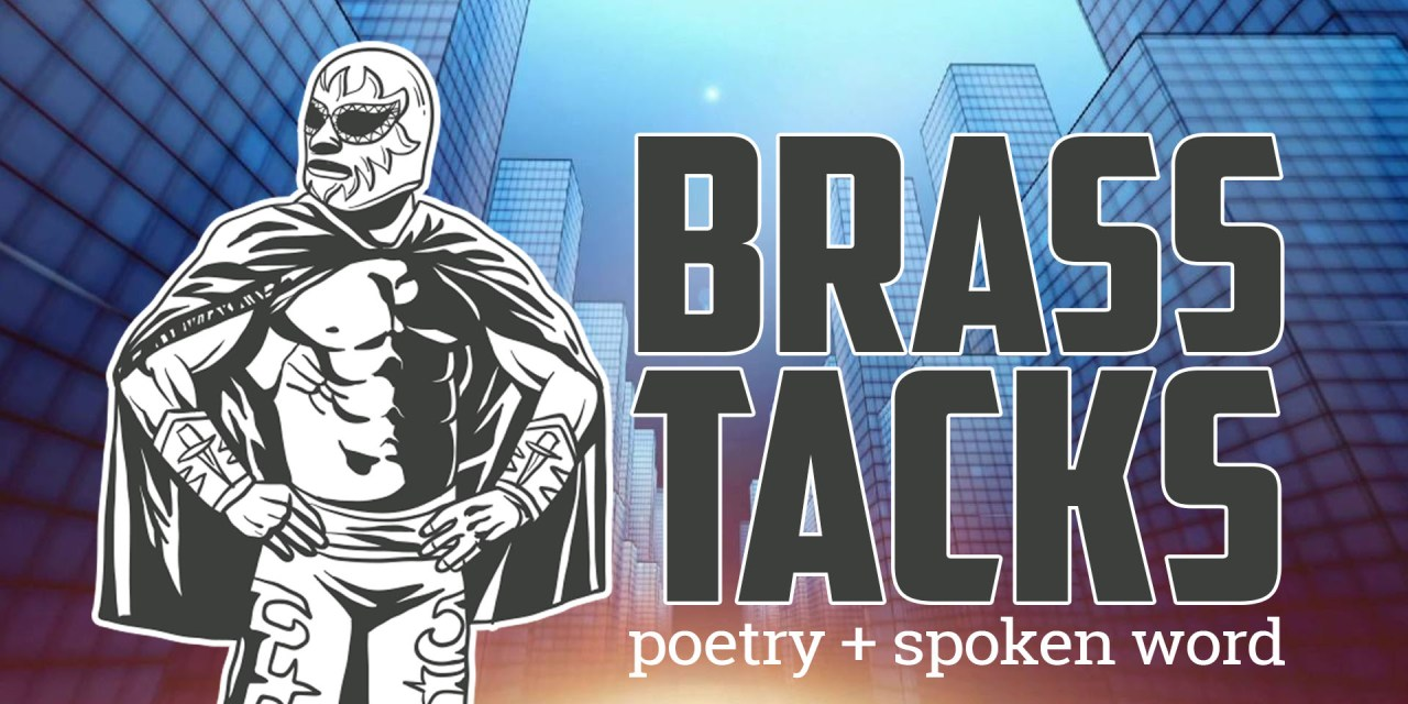 Brass Tacks: An Open Mic for Poetry and Spoken Word