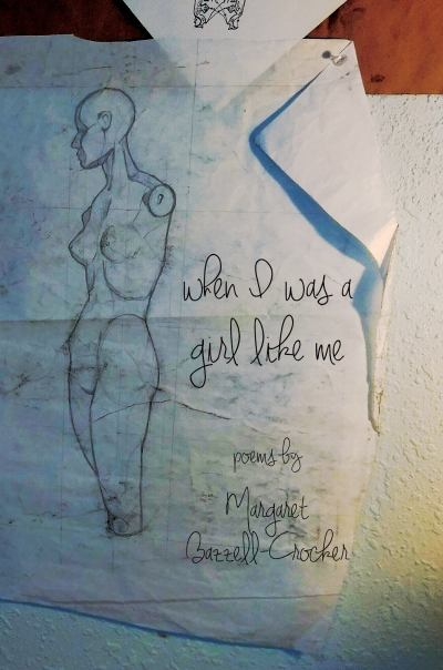 Cover of the book When I Was a Girl Like Me ... by Margaret Bazzell-Crocker