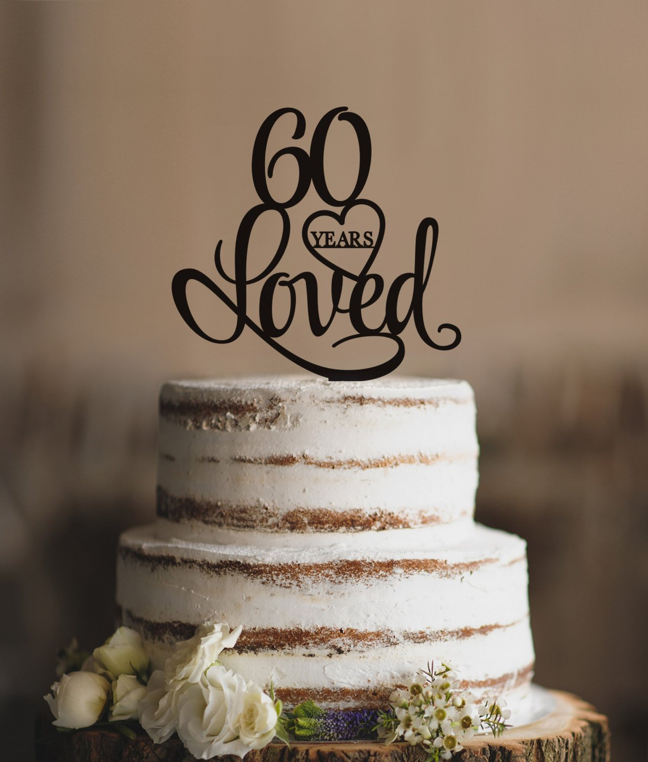 60Th Birthday Cake Toppers 60 Years Loved Topper Classy 60th Etsy