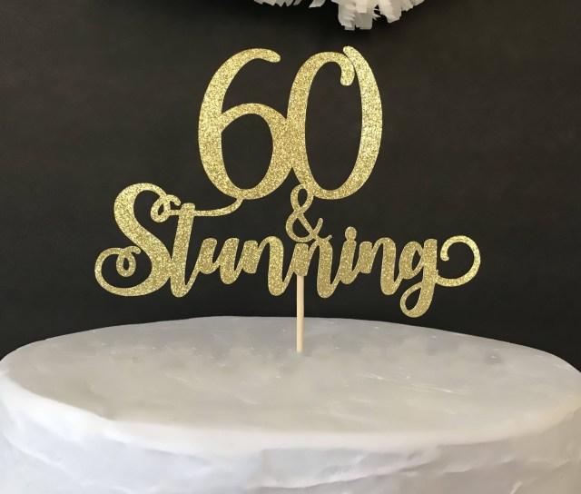60Th Birthday Cake Toppers 60th Birthday Cake Topper60th Birthday Party60 Stunning Etsy