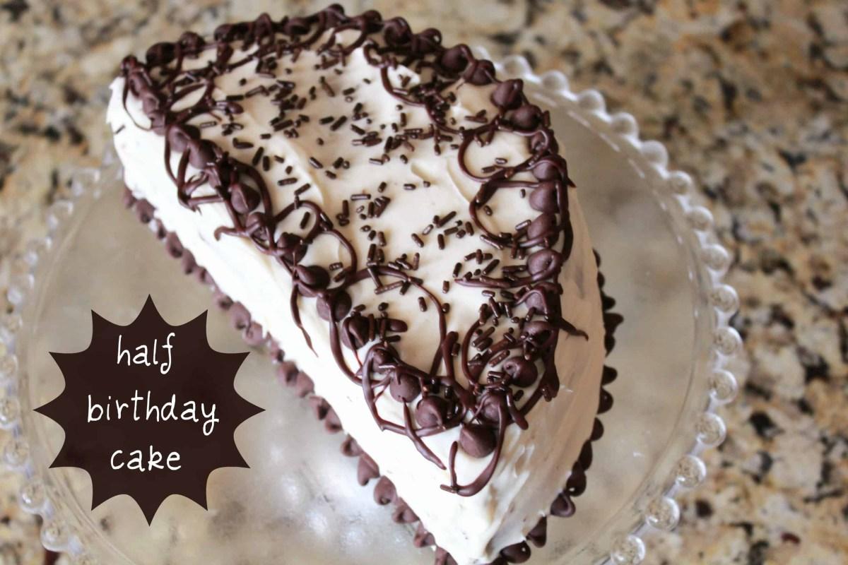 Birthday Cake Frosting Half Birthday Cake Recipe Celebrating Sweets