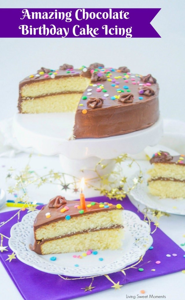 Birthday Cake Icing Recipe The Best Chocolate Birthday Cake Icing Recipe Living Sweet Moments