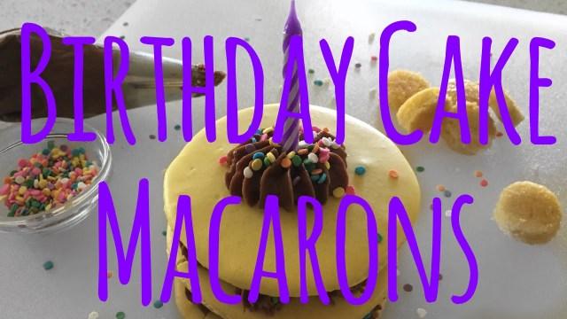 Birthday Cake Macarons Birthday Cake Macarons How To Make French Macarons Youtube