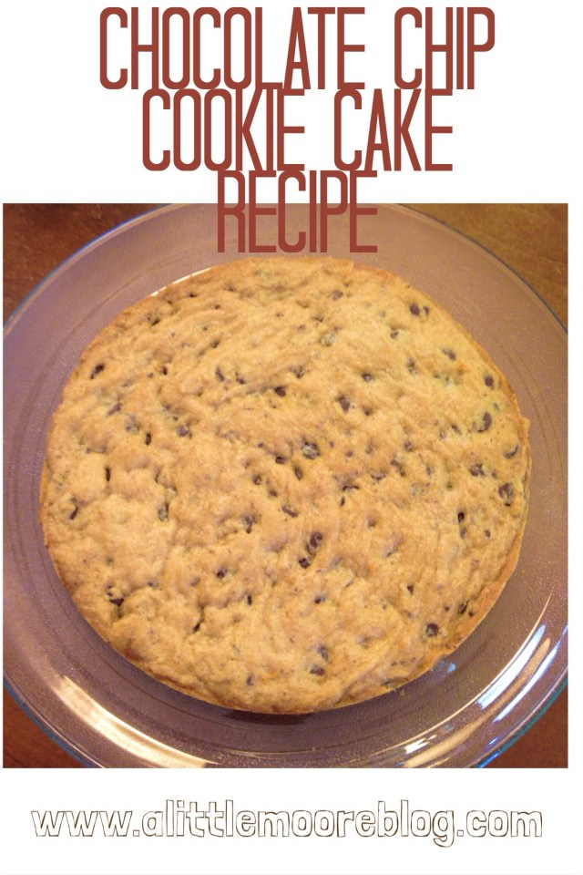 Chocolate Chip Cookie Birthday Cake Chocolate Chip Cookie Cake Recipe A Little Moore