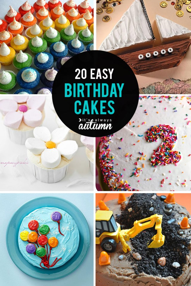 Easy Birthday Cake Recipe 20 Easy Birthday Cakes That Anyone Can Decorate Its Always Autumn