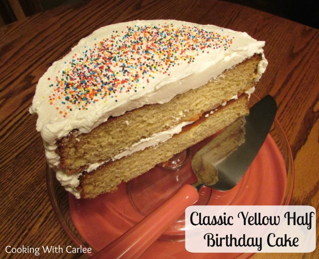 Half Birthday Cake Cooking With Carlee Classic Yellow Half Birthday Cake