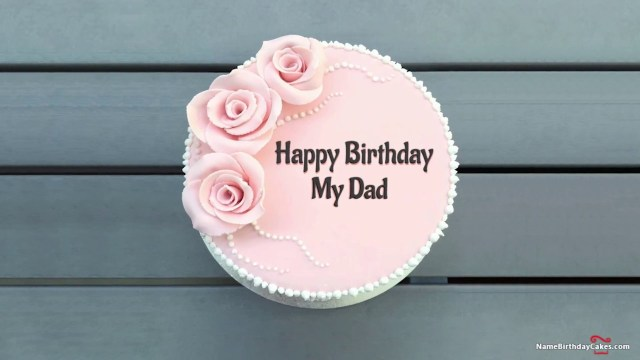 Happy Birthday Dad Cake Happy Birthday Dad Best Wishes For You Youtube