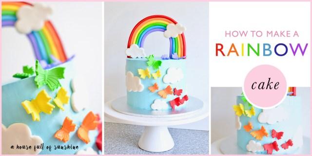Rainbow Birthday Cake How To Make A Rainbow Birthday Cake A House Full Of Sunshine