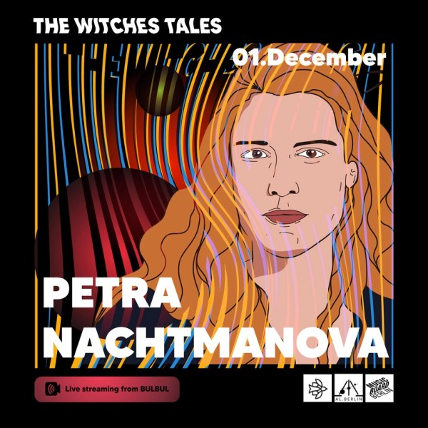 Petra Nachmtmanova in the witches tales at bulbul al berlin
