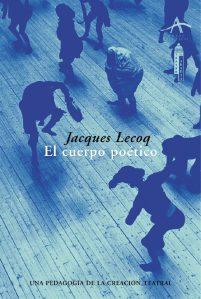 El cuerpo poético. Jacques Lecoq