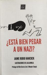 ¿Está bien pegar a un nazi? Jaime Rubio