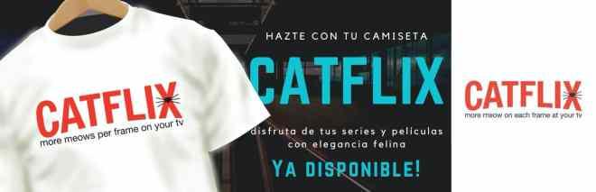 Catflix, la camiseta que necesitas para ver Netflix