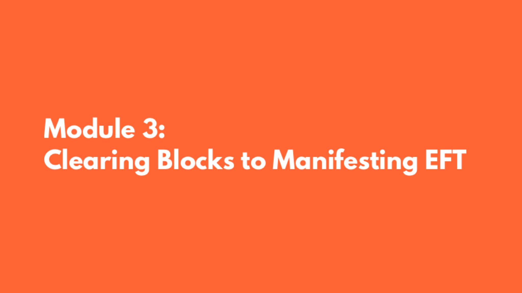 Module 3: Clearing Blocks to Manifesting