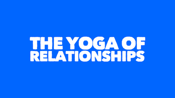 The Yoga Of Relationships