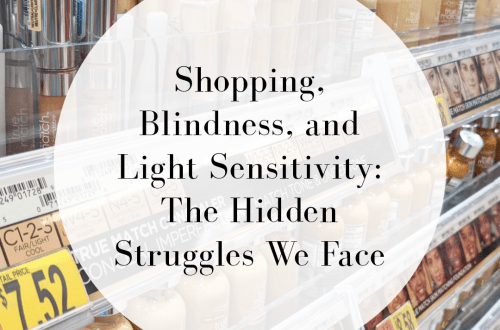 Shopping, Blindness, and Light Sensitivity