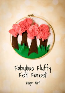 Fabulous Fluffy Felt Forest (Hoop Art)