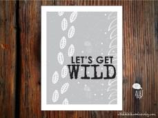 Let's get wild...