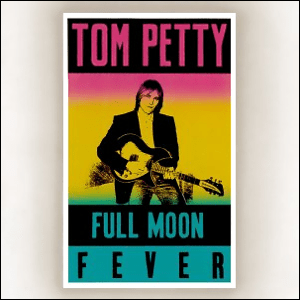 Visual Album Review: Tom Petty – Full Moon Fever